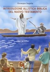 Introduzione all'etica biblica del Nuovo Testamento. Problemi e storia