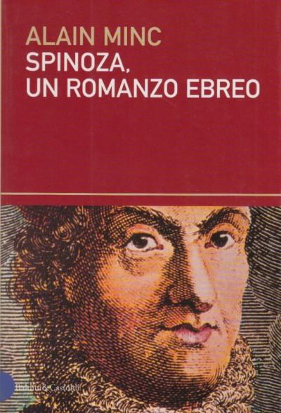 Spinoza, un romanzo ebreo - Minc Alain