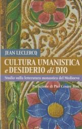 Cultura umanistica e desiderio di Dio. Studio sulla letteratura monastica del Medioevo