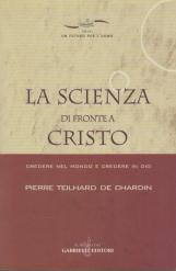 La scienza di fronte a Cristo. Credere nel mondo e credere in Dio