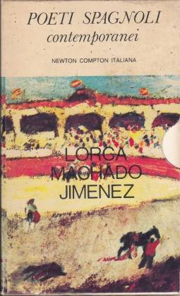POETI SPAGNOLI CONTEMPORANEI. GARCIA LORCA POESIE (LIBRO DE POEMAS)- MACHADO POESIE- JIMENEZ POESIE