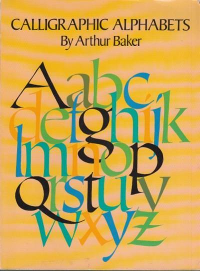 Calligraphic alphabets (dover pictorial archive s.) by arthur baker - Baker Arthur