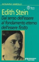 Edith Stein. Dal senso dell'essere al fondamento eterno dell'essere finito