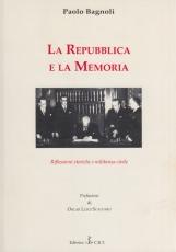 La Repubblica e la Memoria. Riflessioni storiche e militanza civile
