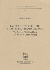 La casa editrice Belforte e l'arte della stampa in ladino-The Belforte Publishing House and the Art of Ladino Printing