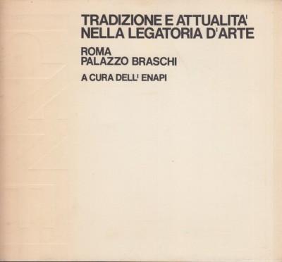 Tradizione e attualita' nella legatoria d'arte. roma, palazzo braschi. - Enapi