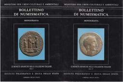 Le Monete ispaniche nelle collezioni italiane. Parte I. Milano - Bologna. Parte II. Firenze - Roma - Napoli