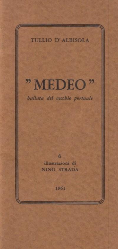 Medeo, ballata del vecchio portuale. 6 illustrazioni di nino strada - Tullio D'albisola