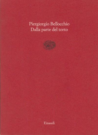 Dalla parte del torto - Bellocchio Piergiorgio
