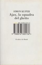 Ajax, la squadra del ghetto. Il calcio e la Shoah