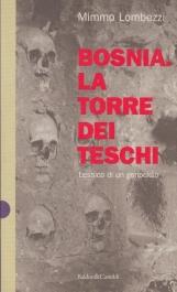 Bosnia la torre dei teschi. Lessico di un genocidio