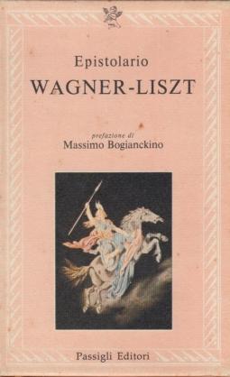 Epistolario - Wagner- Liszt - volume I e II
