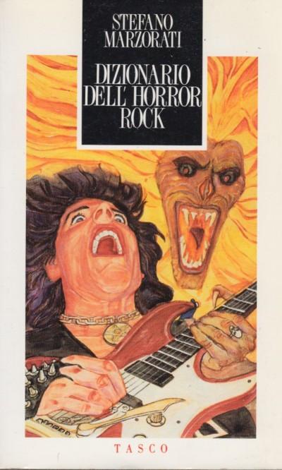 Dizionario dell'horror rock - Marzorati Stefano