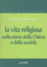 La vita religiosa nella storia della Chiesa e della societ?