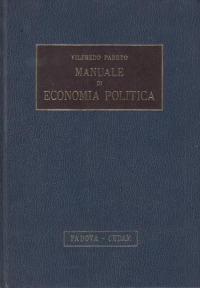 Manuale di economia politica con una introduzione alla scienza sociale - Pareto Vilfredo