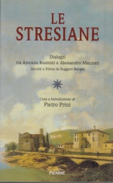 Le Stresiane. Dialoghi tra Antonio Rosmini e Alessandro Manzoni raccolti a Stresa da Ruggero Bonghi