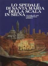 Lo spedale di Santa Maria della scala in Siena