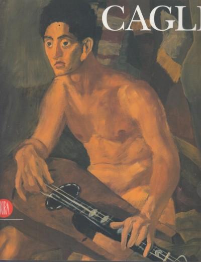 Cagli corrado. catalogo della mostra (ancona, 12 febbraio-4 giugno 2006) - Benzi Fabio (a Cura Di)