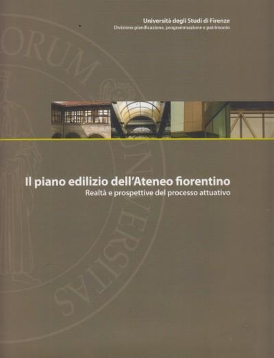 Il piano dell'ateneo fiorentino. realtà e prospettive del processo attuativo - Del Nord Romano - Fialà Giuseppe - Zaffi Leonardo