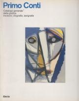 Primo Conti. Catalogo generale della grafica. Incisioni, litografie, serigrafie