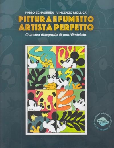Pittura e fumetto artista perfetto. cronaca disegnata di una amicizia - Echaurren Pablo - Mollica Vincenzo