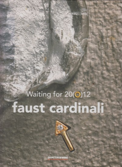 Waiting for 20(0)12. ovest/sezione metalli - Cardinali Faust