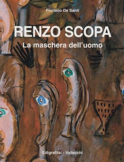 Renzo scopa. la maschera dell'uomo - De Santi Floriano