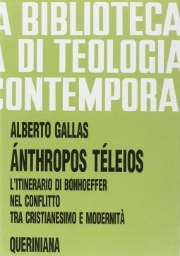 Anthropos Teleios. L'itinerario di Bonhoeffer nel conflitto tra cristianesimo e modernit?