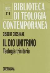 Il dio unitrino. Teologia trinitaria