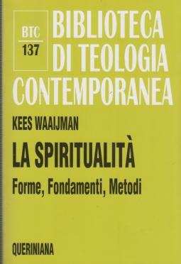 La spiritualit?. Forme, fondamenti, metodi