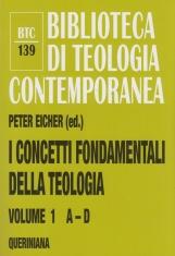 I concetti fondamentali della teologia: 1 A - D