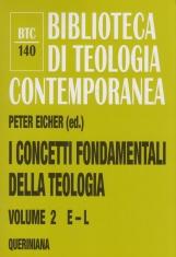I concetti fondamentali della teologia: 2 E - L