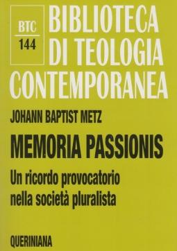 Memoria passionis. Un ricordo provocatorio nella societ? pluralista