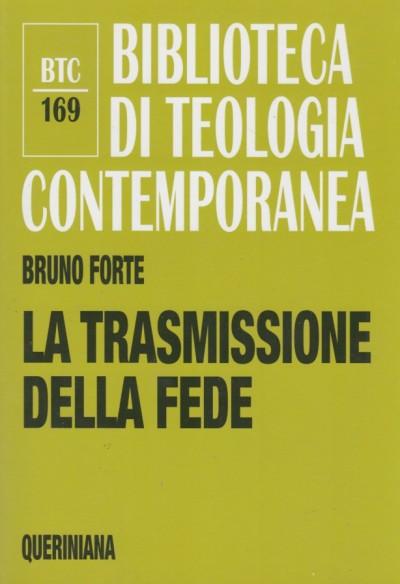 La trasmissione della fede - Forte Bruno