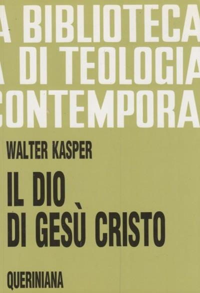 Il dio di ges? cristo - Kasper Walter