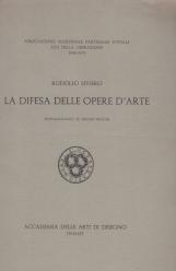 La difesa delle opere d'arte. Testimonianza su Bruno Becchi - The defence of works of art. Memorial to Bruno Becchi