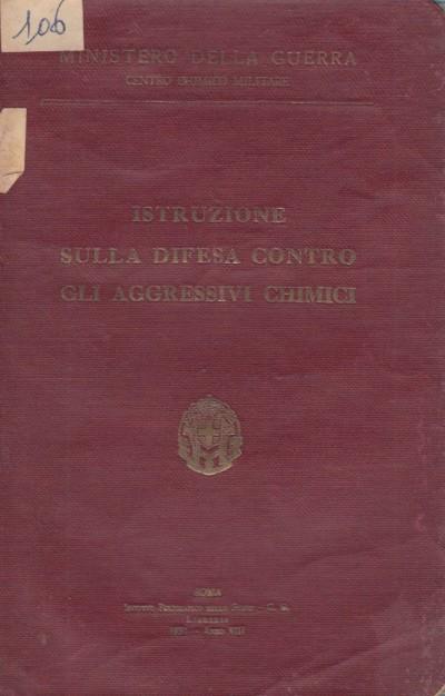 Istruzione sulla difesa contro gli aggressivi chimici - Ministero Della Guerra - Centro Chimico Militare