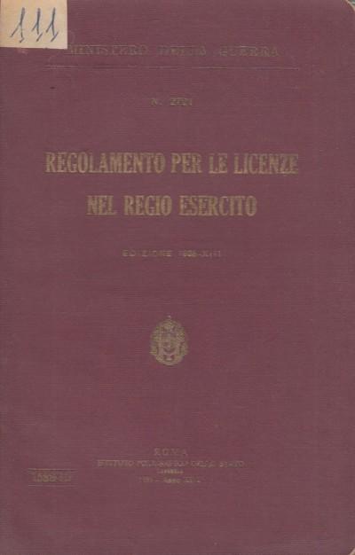 Regolamento per le licenze nel regio esercito - Ministero Della Guerra
