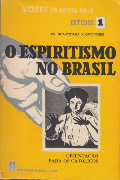 O espiritismo no brasil. orienta?ao para os catolicos - Kloppenburg Boaventura