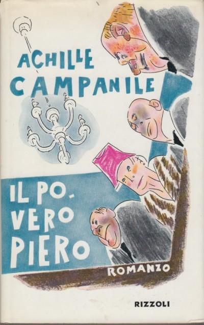 Il poveri piero.romanzo - Campanile Achille
