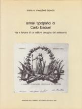 Annali tipografici di Carlo Baduel. Vita e fortuna di un editore perugino del settecento