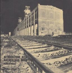 Introduzione alla archeologia industriale