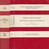 Verbali delle Riunioni tenute dal capo di SM Generale Volume I 26 Gennaio 1939 - 29 Dicembre 1940 , Volume II 1 Gennaio 1941 - 31 Dicembre 1941 , Volume III 1 Gennaio 1942 - 31 Dicembre 1942