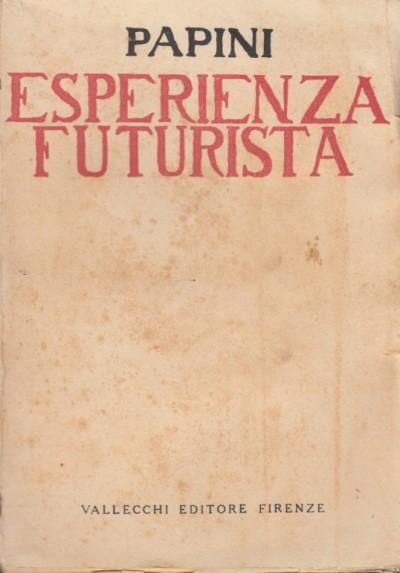 Esperienza futurista - Papini Giovanni