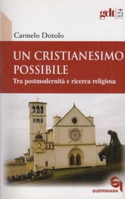Un cristianesimo possibile. Tra postmodernit? e ricerca religiosa