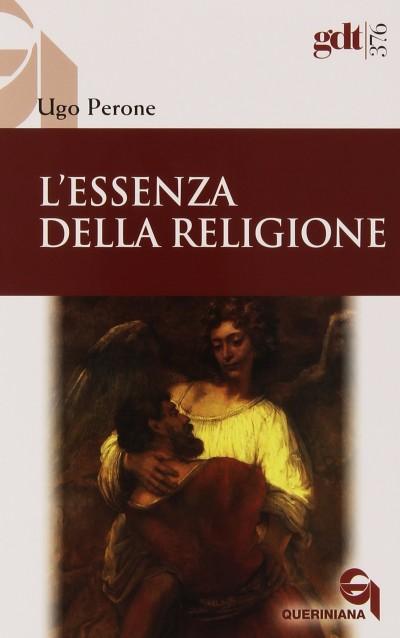 L'essenza della religione - Perone Ugo