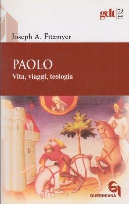 Paolo. Vita, viaggi, teologia