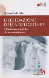 Liquidazione della religione? Il fanatismo scientifico e le sue conseguenze