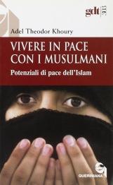 Vivere in pace con i Musulmani. Potenziali di pace dell'Islam
