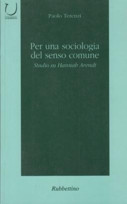 Per una sociologia del senso comune. Studio su Hannah Arendt
